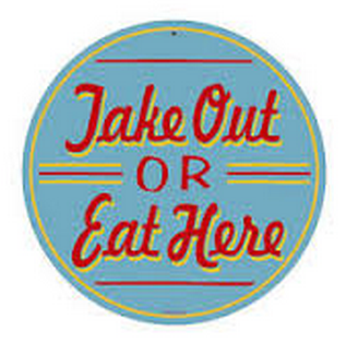 Take Out or Eat In sign